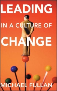 Fullan-Leading-in-Culture-of-Change-KathrynLeRoyLibrary